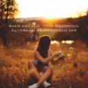 Ryan Arcand - The Beginnig (Ali Arsan Remastered Mix) ()