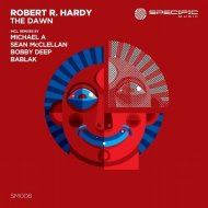 Robert R. Hardy - The Dawn (Michael A Remix)