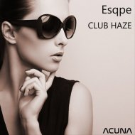 Esqpe - Club Haze  (Original Mix)