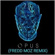 Eric Prydz - Opus (Fredd Moz Remix)
