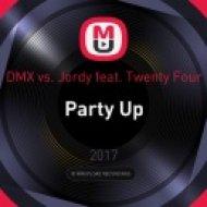 DMX vs. Jordy feat. Twenty Four - Party Up (DJ Naytove & AFFECTO Mash Up)