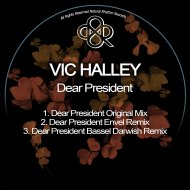 Vic Halley - Dear President (Original Mix)