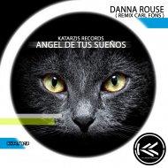 Danna Rouse  &  Moonlight  - Angel de tus Sueños (feat. Moonlight) (Carl Fons Remix)