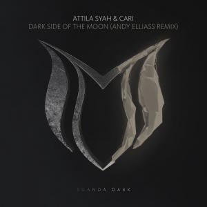 Attila Syah & Cari - Dark Side Of The Moon  (Andy Elliass Extended Remix)