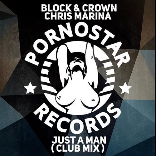 Block & Crown, Chris Marina - Just A Man  (Club Mix)