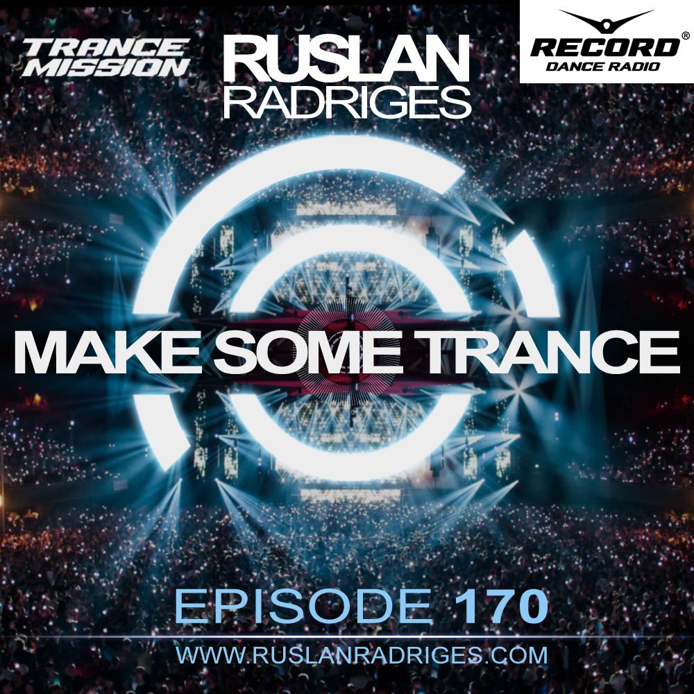 Ruslan Radriges - Make Some Trance 170 ()