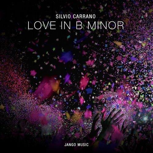Silvio Carrano - Love In B Minor (Original Mix)