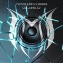 Tycoos & Denis Sender - Collabro 2.0  (Extended Mix)