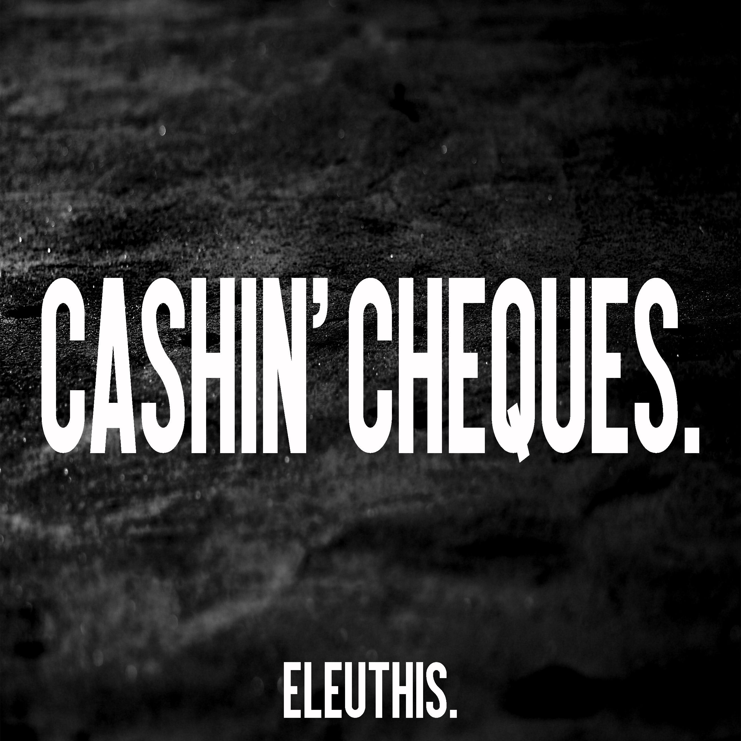 Eleuthis. - Cashin\' Cheques. (Original Mix)