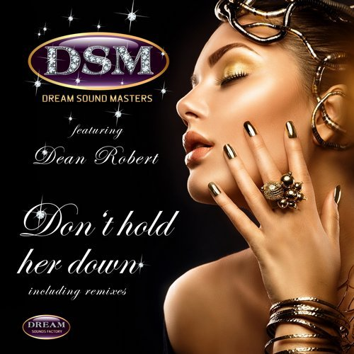 Dream Sound Masters - Don\'t Hold Her Down (feat. Dean Robert) (Marc Cowax Remix)