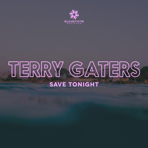 Terry Gaters - Save Tonight (Original Mix)