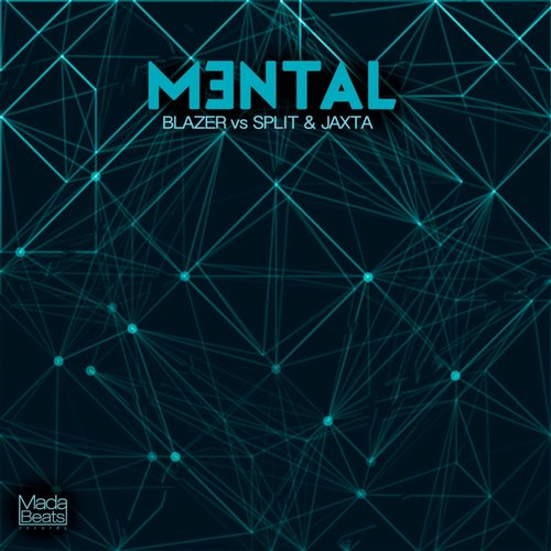 Blazer vs. Split & Jaxta - Mental (Original Mix)