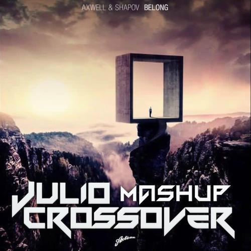Aswell & Shapov - Belong (Julio Crossover Mashup)