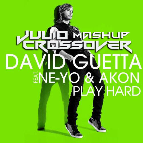 David Guetta vs Albert Neve - Play Hard (Julio Crossover Mashup)