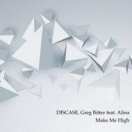 Alina, Discase, Greg Bitter - Make Me High (Chimp@Nze Radio Edit)