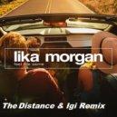 Lika Morgan  - Feel The Same  (The Distance & Igi Remix)