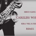 Disco Gang - Careless Whisper  (Kira Vell & Xiless Remix)