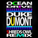 Duke Dumont - Ocean Drive  (Shreds Owl Remix)