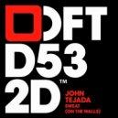 John Tejada - Sweat (On The Walls) (Franky Rizardo Remix) ()