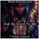 Beats International - Dub Be Good to Me (Nikko Culture Remix) ()