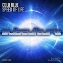 Cold Blue - Speed Of Life  (Original Mix)