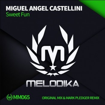 Miguel Angel Castellini - Sweet Fun ( (Mark Pledger Remix))