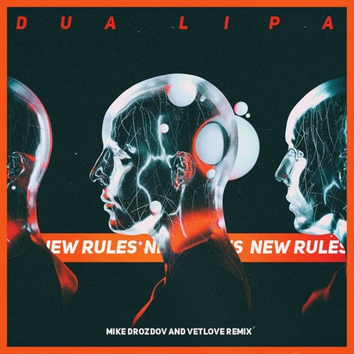 Dua Lipa - New Rules (VetLove & Mike Drozdov Remix) ()