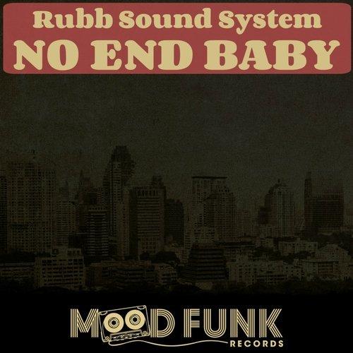 Rubb Sound System - No End Baby (Original Mix)