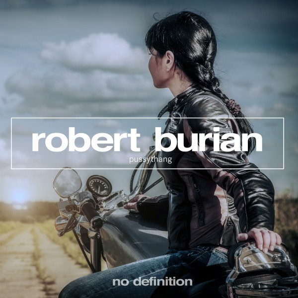 Robert Burian - Pussythang (Original Mix)