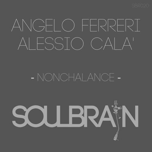 Angelo Ferreri & Alessio Cala\' - Nonchalance (Original Mix)