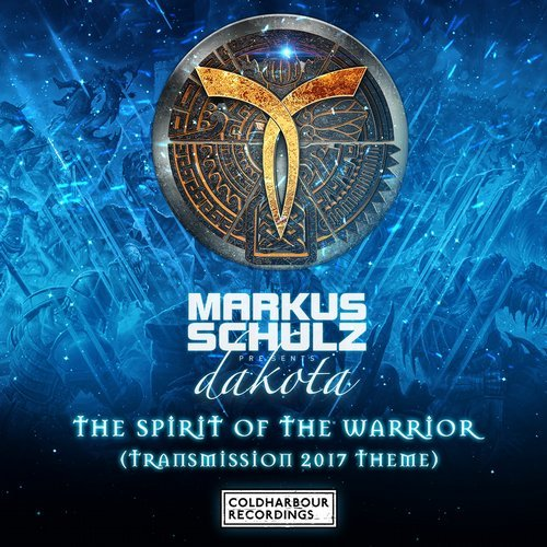 Markus Schulz pres. Dakota - The Spirit of the Warrior (Transmission 2017 Theme) (Extended Mix)