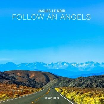 Jaques Le Noir - Follow An Angels  (Original Mix)