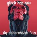 Saharaksha - Glitch Hop MIX №4 ()