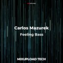 Carlos Mazurek - Feeling Bass (Original Mix)