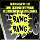 Lee Bryan DJ & Nancy Sinatra - Bang Bang (feat. Nancy Sinatra) (Original Mix)