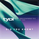 tyDi with Christopher Tin ft. London Thor - Did You Know?  (Original Mix)