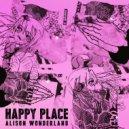 Alison Wonderland - Happy Place (Original Mix)
