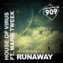 House Of Virus feat. Marie Tweek - Runaway (Full Intention Vocal Mix)
