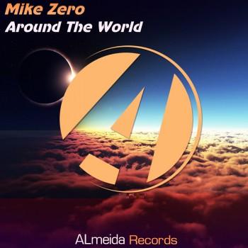 MikeZero - Around The World  (Original Mix)