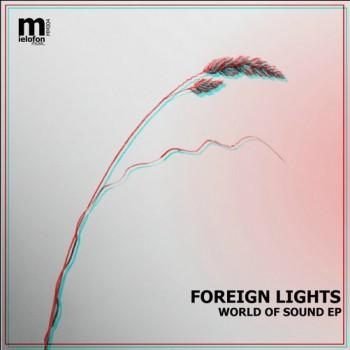 Foreign Lights - World of Sound (Original Mix)