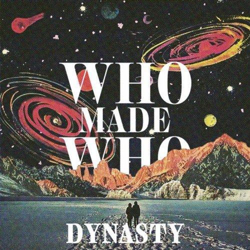 WhoMadeWho - Dynasty (Jimi Jules Remix) ()