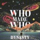 WhoMadeWho - Dynasty (Denis Horvat Remix) ()