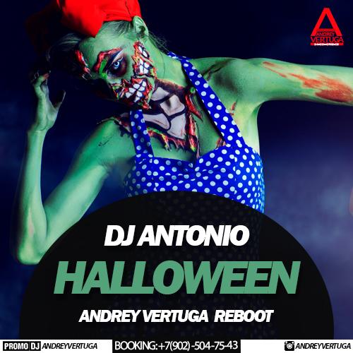 DJ Antonio - Halloween (Andrey Vertuga Reboot) (Original Mix)