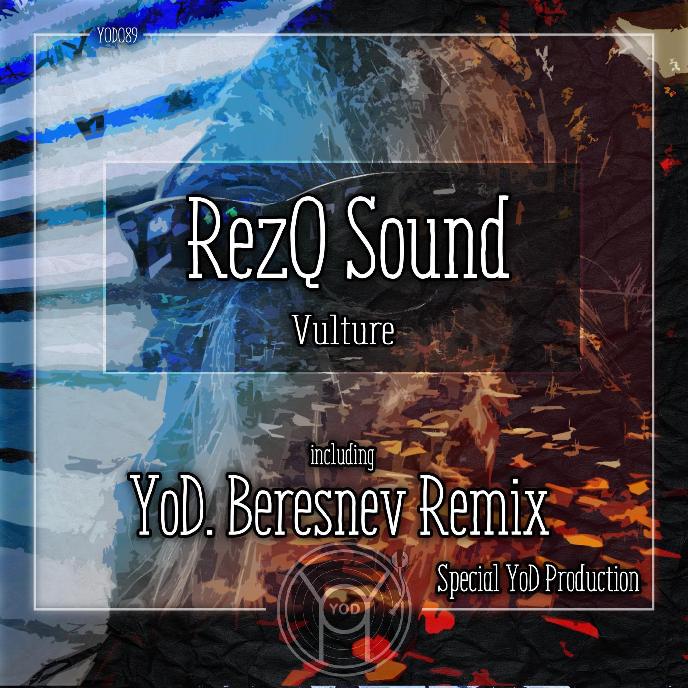 RezQ Sound - Vulture (YoD. Beresnev Remix)  ()