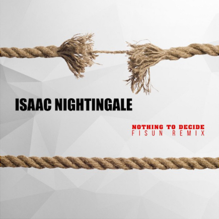Isaac Nightingale - Nothing to Decide  (Fisun Extended Mix)