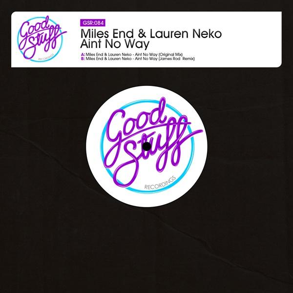 Miles End & Lauren Nek - Aint No Way  (Original Mix)