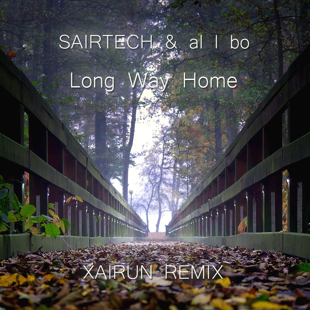 Sairtech & al l bo - Long Way Home  (Xairun Remix)