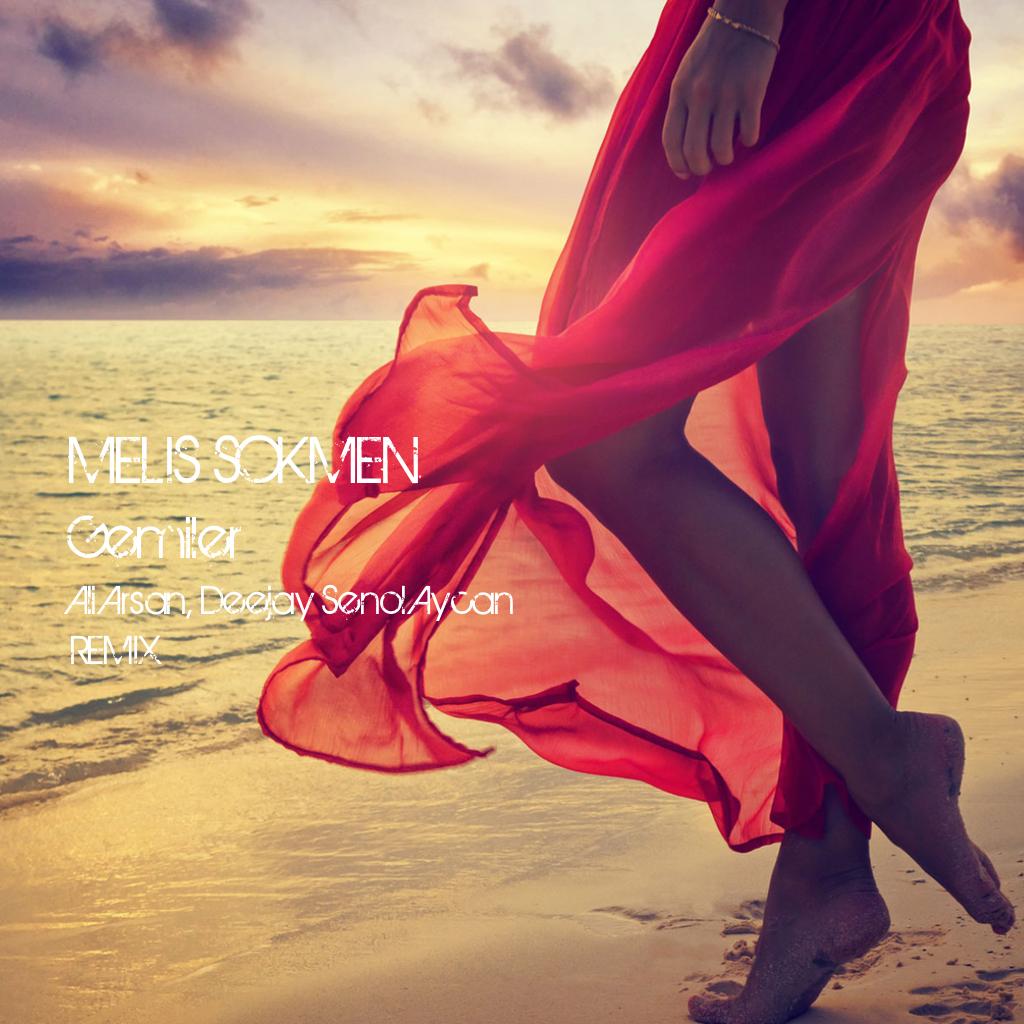 Melis Sokmen - Gemiler  (Ali Arsan, Deejay Senol Aycan Remix)