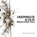 Deeppirate & Vilia - Break Every Rule (Original Mix)