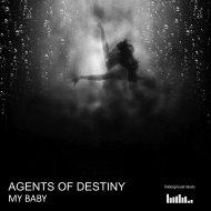 Agents Of Destiny - My Baby (Original mix)